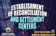 Establishment of Reconciliation and Settlement Centers - Lawyer Dubai Abu Dhabi