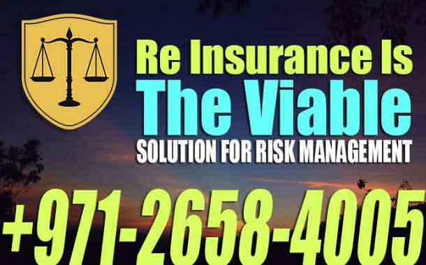 Re-Insurance Is The Viable Solution For Risk Management - UAE LAW