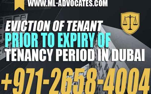 Eviction of tenant prior to expiry of tenancy period in the emirate of Dubai