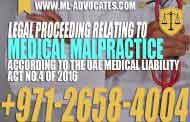 Legal proceeding relating to medical malpractice According to the UAE medical liability