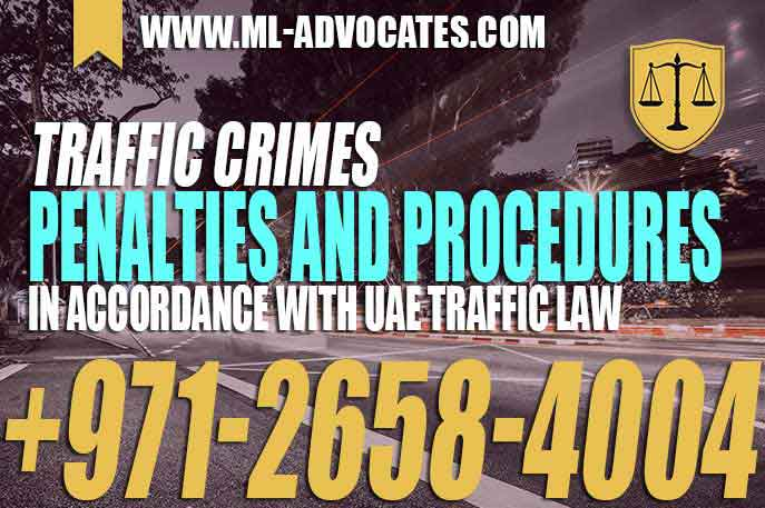 Traffic Crimes Penalties and Procedures In accordance with UAE Traffic Law