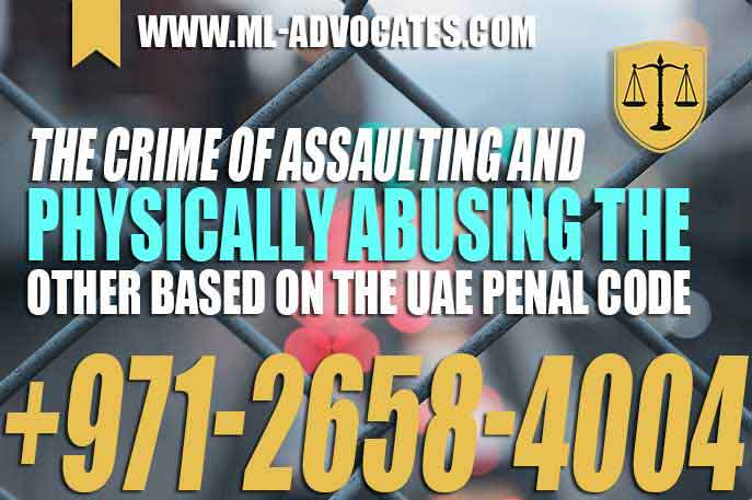 crime of assaulting and physically abusing the other Based on the UAE penal code