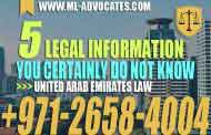 The 5 Legal Information You Certainly Do Not Know - United Arab Emirates