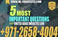 The 5 Most Important Questions in United Arab Emirates Law - 2